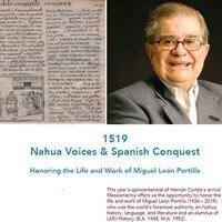 1519 Nahua Voices & Spanish Conquest: Honoring the Life and Work of Miguel León Portilla