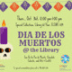 32nd Annual Dia de los Muertos Celebration hosted by the UTRGV Library Special Collections & Archives and Center for Latin American Arts