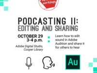Podcasting II: Editing and Sharing