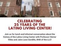 Celebrating  25 years of the  Latino Living Center!