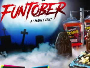 Celebrate FUNtober at Main Event this October!