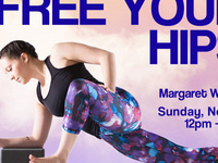 FREE YOUR HIPS! with Margaret Wilcox