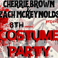 Cherrie Brown & Zach McReynolds Present 8th Annual Costume Party