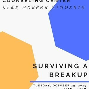 Dear Morgan Students - Surviving A Breakup