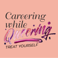 Careering While Queering: Treat Yourself