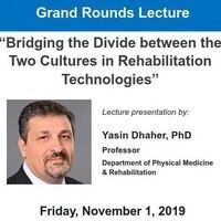 "PM&R Grand Rounds: ""Bridging the Divide between the Two Cultures in Rehabilitation Technologies"""