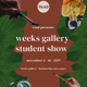 Week's Gallery Student Show