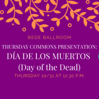 Day of the Dead Presentation - Thursday Commons