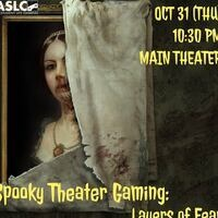 Spooky Theater Gaming: Layers of Fear