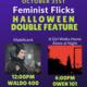 Feminist Flicks - Halloween Double Feature