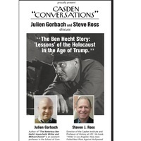 """The Ben Hecht Story: 'Lessons' of the Holocaust in the Age of Trump"" with Julien Gorbach and Steve Ross (USC Casden Institute)"