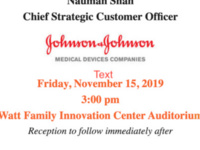 Town Hall/Reception with Nauman Shah, Chief Strategic Officer for Johnson & Johnson Medical Devices Companies