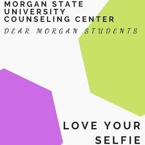 Dear Morgan Students - Love Your Selfie