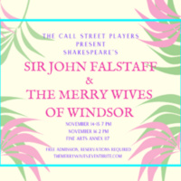 "The Call Street Players Present ""Sir John Falstaff and the Merry Wives of Windsor"""