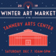 Winter Art Market at Tannery Arts Center