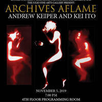 Visiting Artists Kei Ito & Andrew Keiper present Archives Aflame