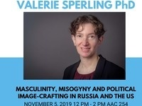Valerie Sperling: Masculinity, Misogyny and Political Image-Crafting in Russia and the US