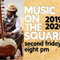 Music on the Square presents: Amadou Kouyate - Mesmerizing Kora Player