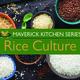 Maverick Kitchen: Rice Culture