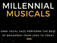 MILLENNIAL MUSICALS: Omni Vocal Jazz performs the Best of Broadway from 2000 to Today