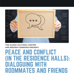 Peace and Conflict (In the Residence Halls): Dialoguing with Roomates and Friends