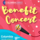 ColumbiaCares Benefit Concert