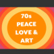 70s Peace, Love, and Art
