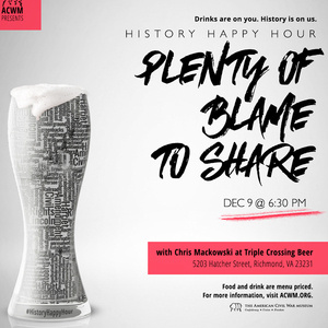 History Happy Hour RVA: Plenty of Blame to Share
