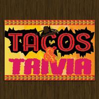 Tacos & Trivia