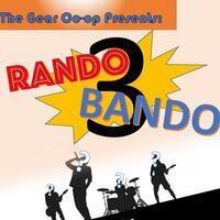 Gear Co-op Presents: Rando Bando III
