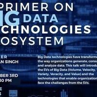 A Primer on BIG DATA Technologies Ecosystems