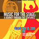 Music for the Stage: A Journey Through the Centuries