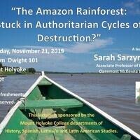 "Sarah Sarzynski: ""The Amazon Rainforest: Stuck in Authoritarian Cycles of Destruction?"""