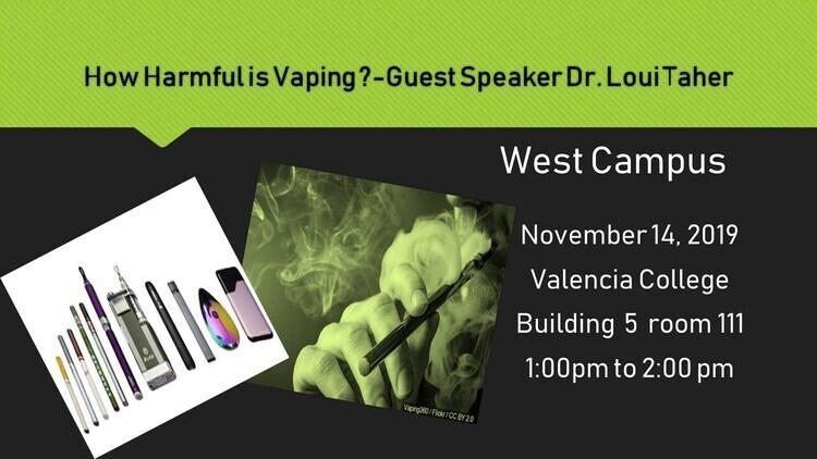 How Harmful is Vaping ? Guest Speaker Dr. Loui Taher