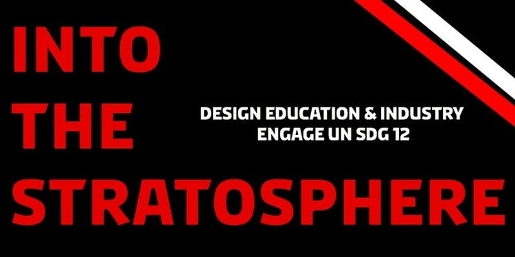Into the Stratosphere: Design Education & Industry Engage UN SDG 12