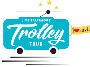 Live Baltimore's Winter 2020 Trolley Tour