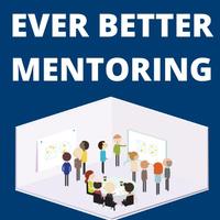 Ever Better Mentoring: In-Person Workshop