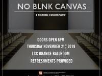 No BLNK Canvas: Cultural Fashion Show