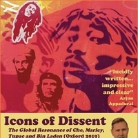 """Jeremy Prestholdt """"Icons of Dissent: The Global Resonance of Che, Marley, Tupac and Bin Laden"""""""