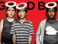 Movie Series: Good Boys
