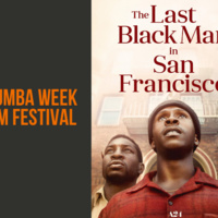 Kuumba Week Film Festival: The Last Black Man in San Francisco