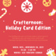 Crafternoon: Holiday Card Edition