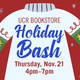 The 1st annual UCR Bookstore Holiday Bash