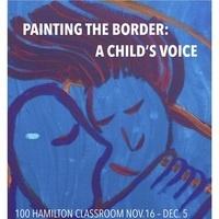 Painting the Border: A Child's Voice Art Exhibit