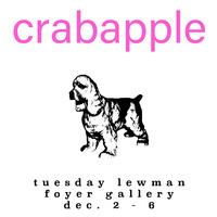 """crabapple"" - Foyer Gallery"