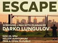 """Doc Talk: """"Escape"""" Screening and Q&A with filmmaker Darko Lungulov"""