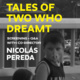 """Doc Talk: """"Tales of Two Who Dreamt"""" Screening and Q&A with filmmaker Nico Pereda"""