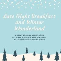 Late Night Breakfast and Winter Wonderland