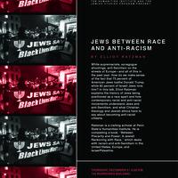 Elliot Ratzman Talk: Jews Between Race & Antiracism