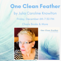 One Clean Feather- An Evening with Julia Caroline Knowlton